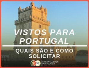 vistos para portugal, quais são e como solicitar - nacionalidade portuguesa